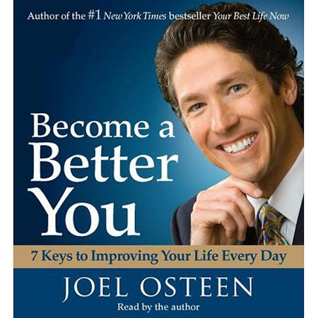 Become a Better You: 7 Keys to Improving Your Life Every Day by