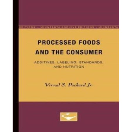 Processed Foods And The Consumer   Additives  Labeling  Standards  And Nutrition