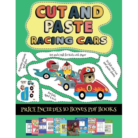 Art and Craft for Kids with Paper: Art and Craft for Kids with Paper (Cut and paste - Racing Cars): This book comes with collection of downloadable PDF books that will help your child make an excellen