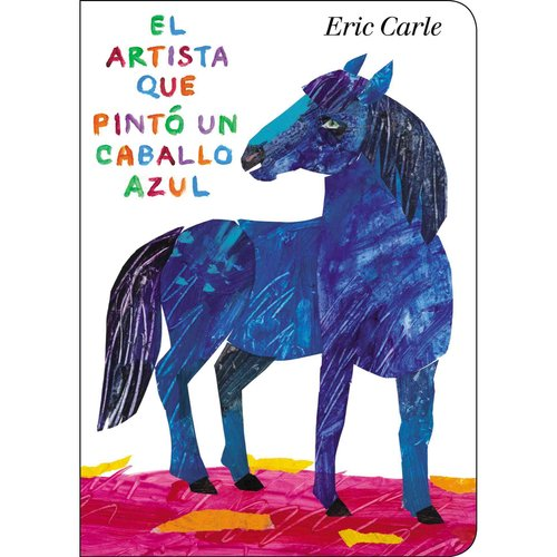 El artista que pinto un caballo azul / The Artist Who Painted a Blue Horse