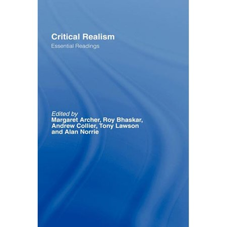 Critical Realism  Essential Readings  Critical Realism  Interventions   Paperback