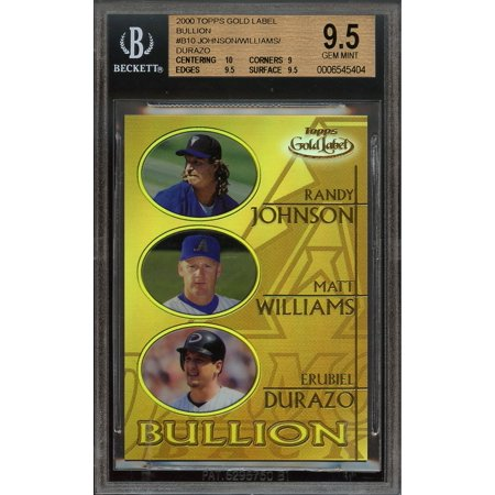 - 2000 topps gold label bullion #b10 RANDY JOHNSON/MATT WILLIAMS/DURAZO BGS 9.5