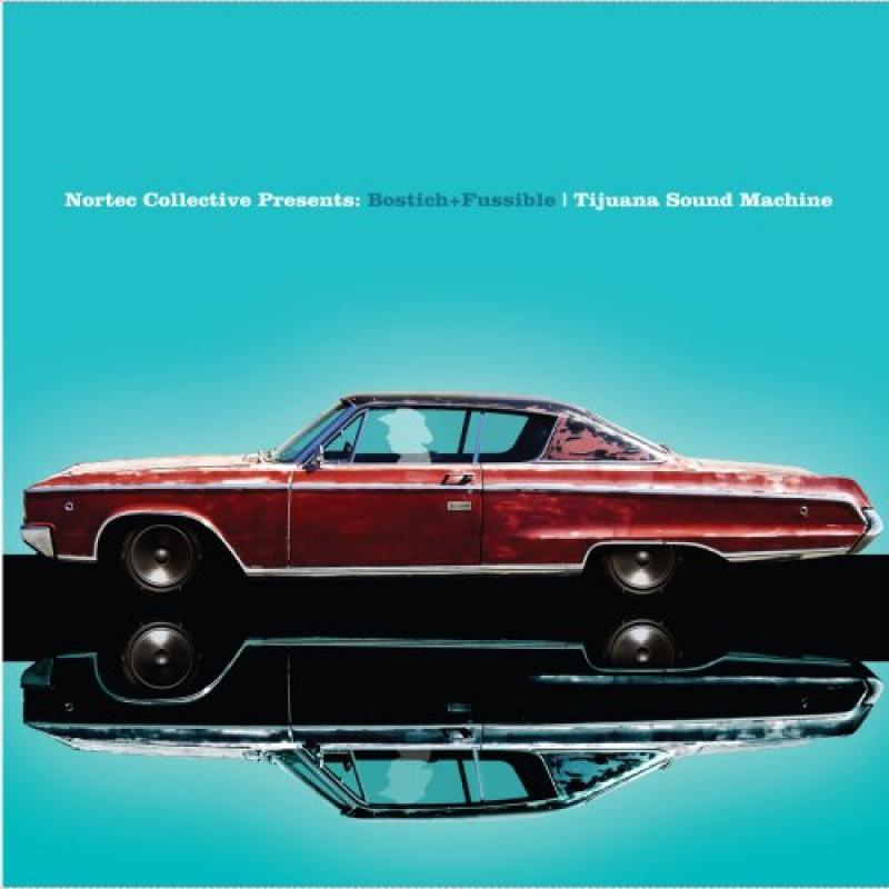 Tijuana Sound Machine (Nortec Collective Presents)