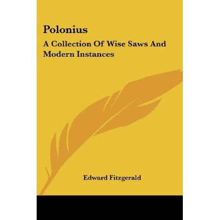 Polonius: A Collection Of Wise Saws And Modern Instances - image 1 of 1