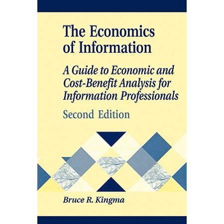 Library and Information Science Text (Paperback): Economics of Information: A Guide to Economic and Cost-Benefit Analysis for Information Professionals (Applied Calculus For Business Economics And Finance)