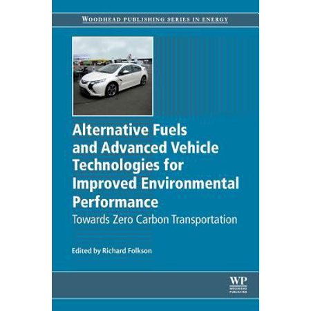 Alternative Fuels And Advanced Vehicle Technologies For Improved Environmental Performance  Towards Zero Carbon Transportation