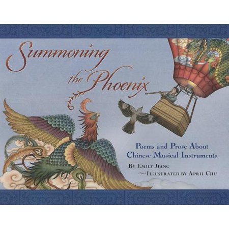 Summoning the Phoenix : Poems and Prose about Chinese Musical Instruments
