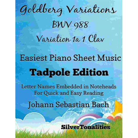Goldberg Variations BWV 988 1a1 Clav Easiest Piano Sheet Music Tadpole Edition - eBook