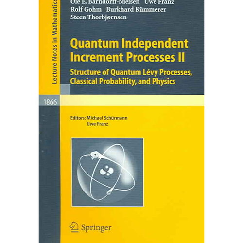 Quantum Independent Increment Processes II: Structure of Quantum Levy Processes, Classical Probability, And Physics