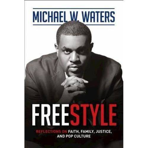 Freestyle: Reflections of Faith, Family, Justice, and Pop Culture