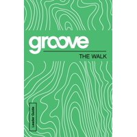 Groove: The Walk Leader Guide