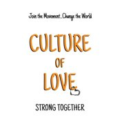 Culture of Love: Strong Together (Paperback)