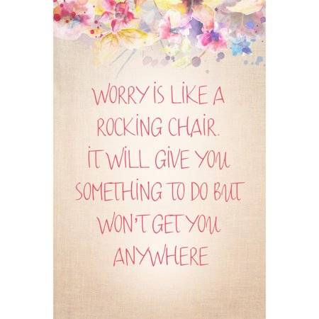 Worry Is Like A Rocking Chair Quote Floral Motivational Sign