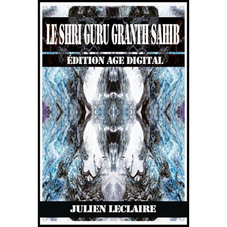 Le Shri Guru Granth Sahib - eBook (Images Of Sri Guru Granth Sahib Ji)