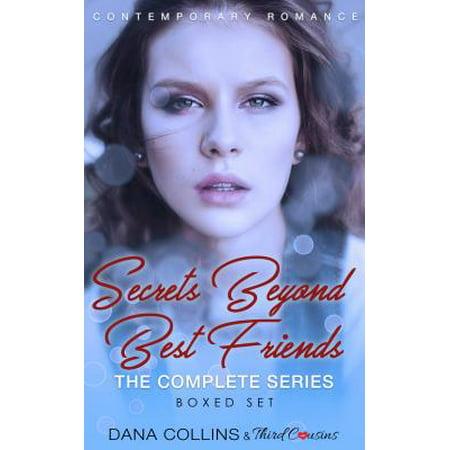 Secrets Beyond Best Friends - The Complete Series Contemporary Romance -