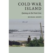 Cold War Island: Quemoy on the Front Line (Paperback)