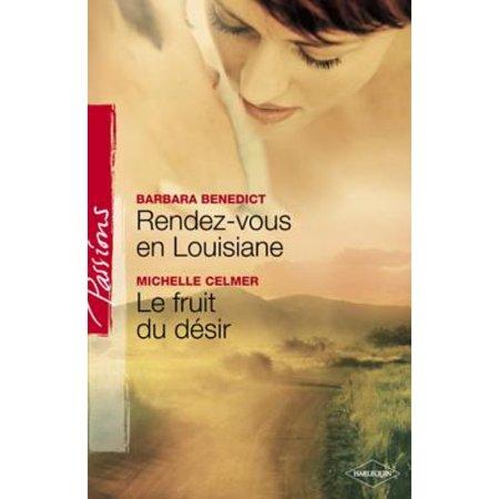 Rendez-vous en Louisiane - Le fruit du désir (Harlequin Passions) - eBook