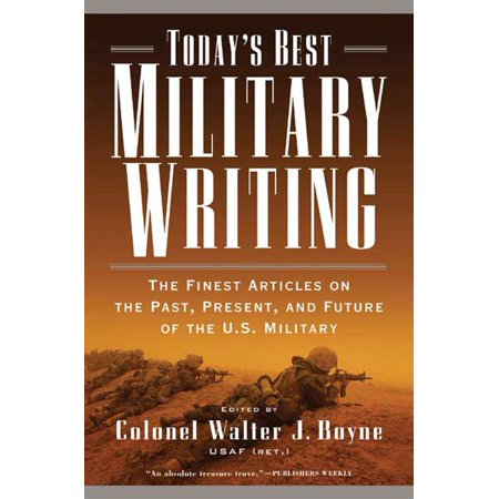 Today's Best Military Writing : The Finest Articles on the Past, Present, and Future of the U.S.
