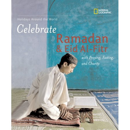 Holidays Around the World: Celebrate Ramadan and Eid al-Fitr with Praying, Fasting, and Charity : With Praying, Fasting, and Charity
