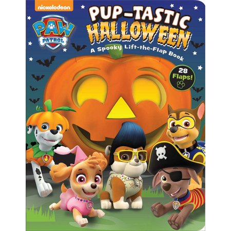 Paw Patrol: Pup-Tastic Halloween: A Spooky Lift-The-Flap Book (Board Book) (Tips For Having A Safe Halloween)