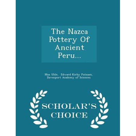 The Nazca Pottery of Ancient Peru. - Scholar's Choice Edition