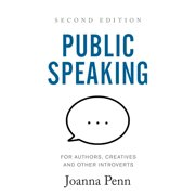 Public Speaking for Authors, Creatives and Other Introverts : Second Edition (Paperback)