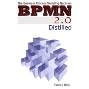 BPMN 2.0 Distilled: The Business Process Modeling Notation - eBook