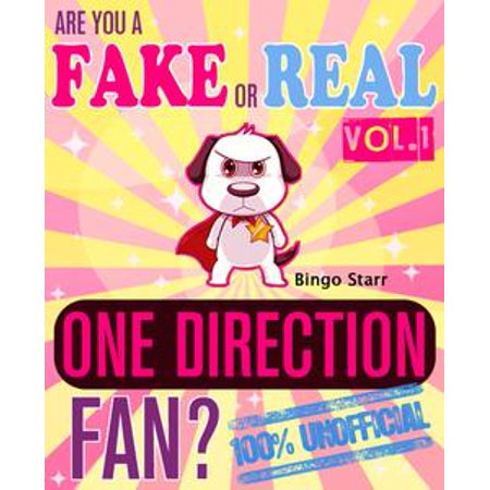 Are You a Fake or Real One Direction Fan? Volume 1: The 100% Unofficial Quiz and Facts Trivia Travel Set Game - eBook (Buy Fake Money That Looks Real)