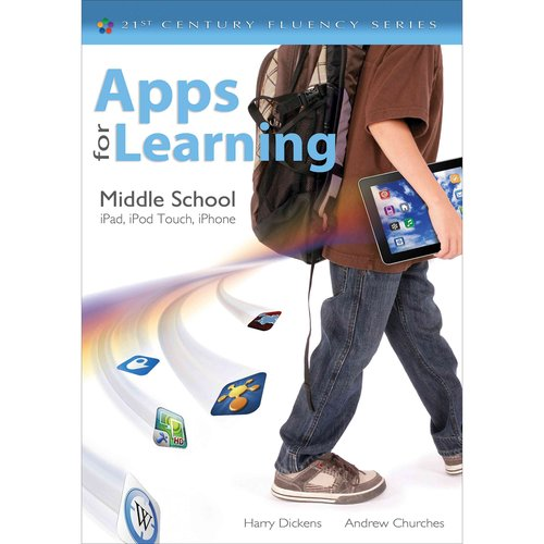 Apps for Learning, Middle School: iPad, iPod Touch, iPhone