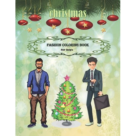 christmas fashion coloring book for boys : christmas gifts boys men who have everything/would you rather books for kids christmas/christmas pajamas for family kids/big brother book to little brother/christmas coloring books for 3 year olds/girls underwear (Paperback) coloring book for boys, (130 P 8,5 * 11 IN), clothing organizer coloring book for christmas, big sister gifts for little boy for christmas, christmas activity books for boys ages 9-12, christmas brother gifts from sister, christmas clothes coloring books for boys 4-8