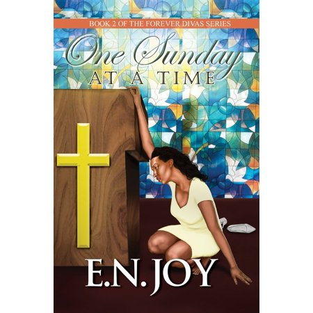 One Sunday At A Time : Book 2 of Forever Divas (No One Stays At The Top Forever)