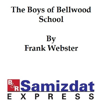 The Boys of Bellwood School or Frank Jorday's Triumph - (Bellwood Collection)