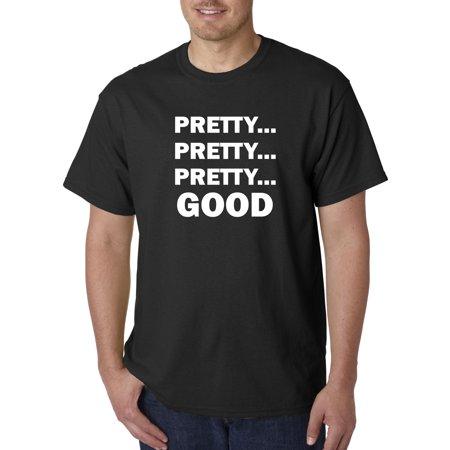 767 - Unisex T-Shirt Pretty Pretty Pretty Good Curb Your Enthusiasm Medium