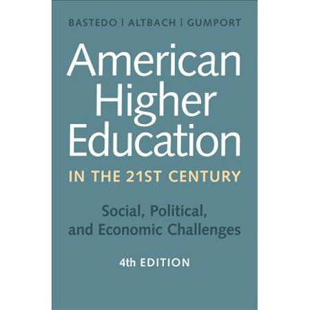 American Higher Education in the Twenty-First Century : Social, Political, and Economic