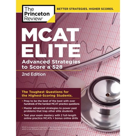 MCAT Elite, 2nd Edition : Advanced Strategies to Score a 528