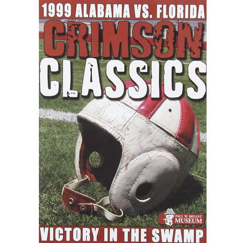1999 Alabama Vs. Florida: Crimson Classics - Victory In The Swamp