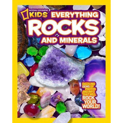Everything Rocks & Minerals: Dazzling Gems of Photos and Info That Will Rock Your World!
