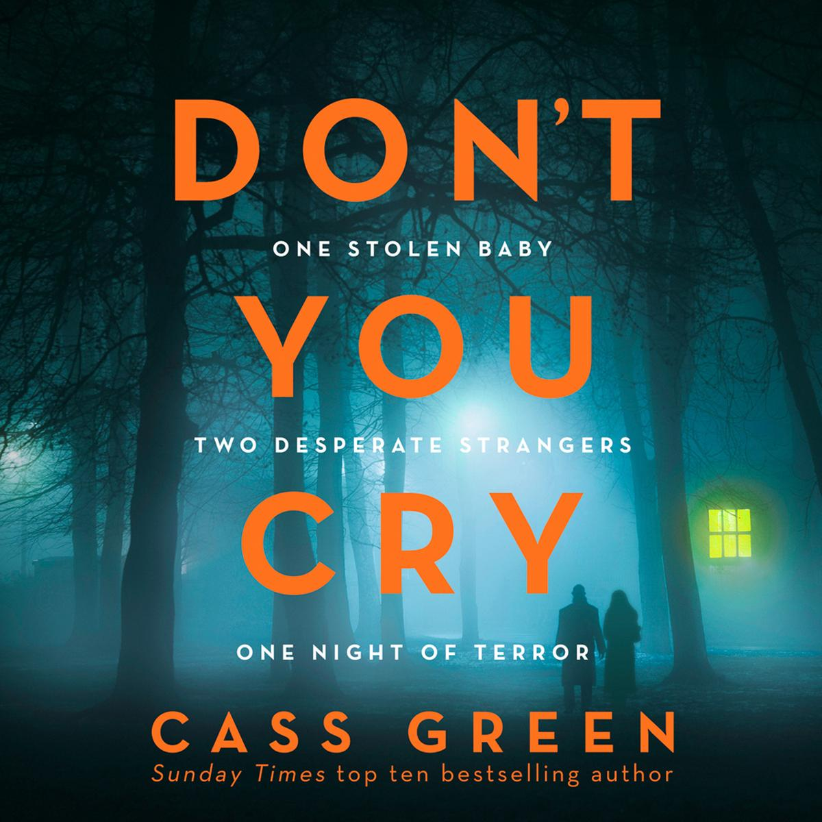 Don't You Cry: The gripping new psychological thriller from the bestselling author of In a Cottage in a Wood - Audiobook