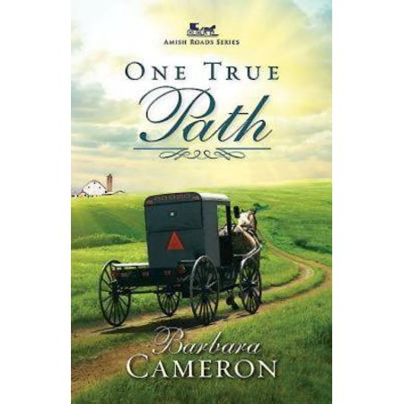 - One True Path : Amish Roads Series - Book 3