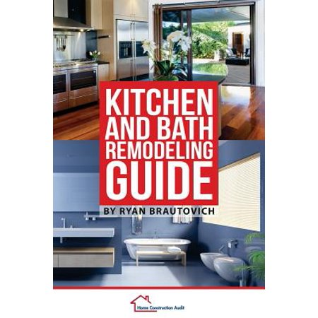 Kitchen And Bath Remodeling Guide