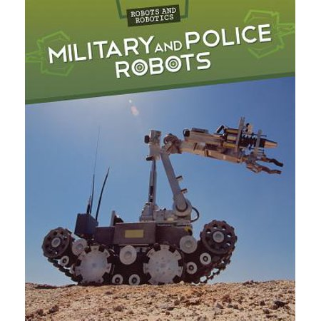 Military and Police Robots (Best Police Departments To Work For In California)