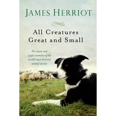 All Creatures Great and Small : The Warm and Joyful Memoirs of the Worlds Most Beloved Animal Doctor (The Creatures Halloween Stream)