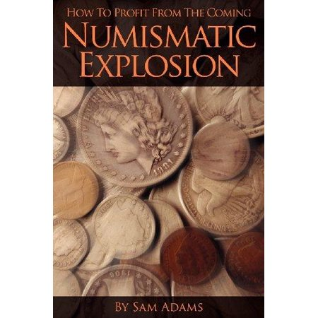 How To Profit From The Coming Numismatic Explosion