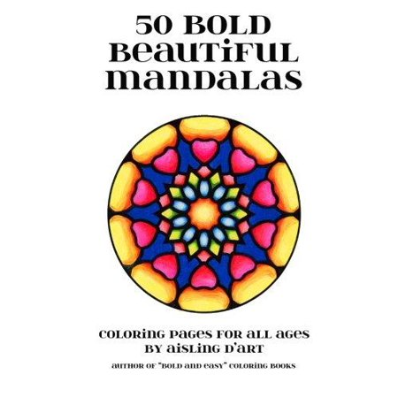50 Bold Beautiful Mandalas  Coloring Pages For All Ages