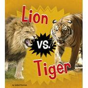 Animal Rivals: Lion vs. Tiger (Hardcover)