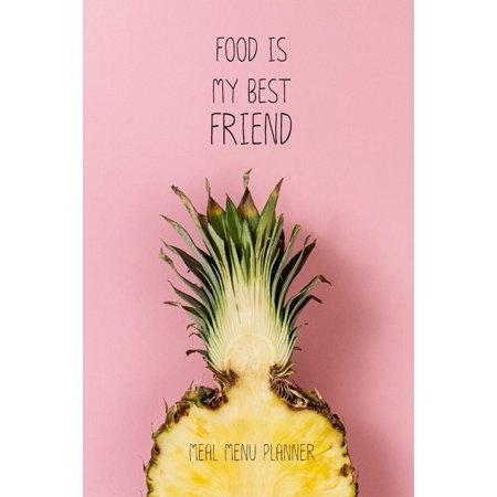Meal Menu Planner: Food Is My Best Friend Menu Planner with Grocery List, Menu Planner Organizer Book for Family