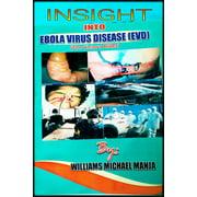 Insight in to Ebola Virus Disease (The Viscious Killer) - eBook