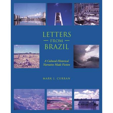Letters from Brazil : A Cultural-Historical Narrative Made Fiction (Paperback)