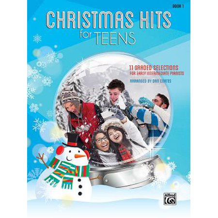 Christmas Hits for Teens, Bk 1 : 11 Graded Selections for Early Intermediate Pianists