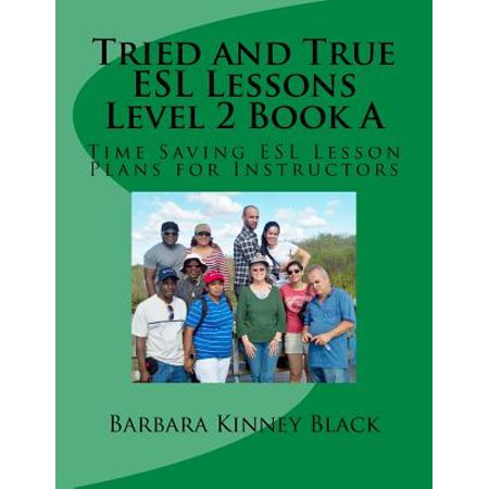 Tried and True ESL Lessons Level 2 Book a : Time Saving ESL Lesson Plans  for Instructors